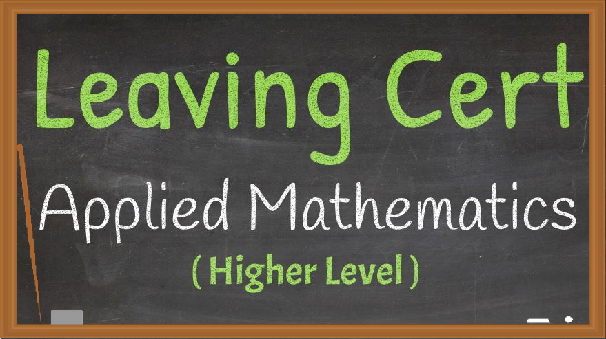 Leaving Cert Applied Maths Higher Level Live Online Grinds