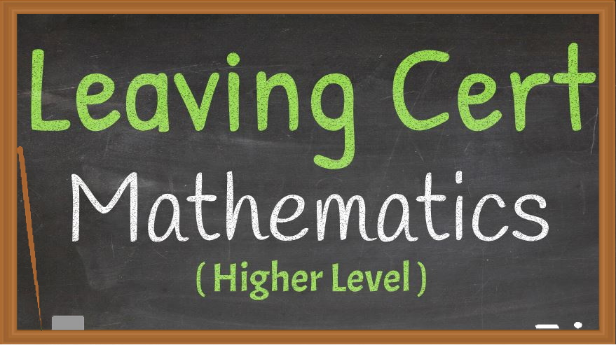 Leaving Cert Maths Higher Level Live Online Grinds